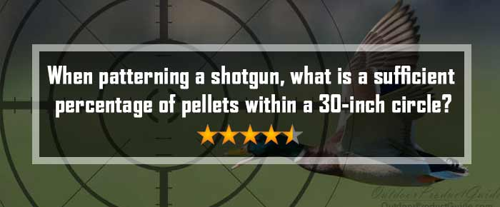 When patterning a shotgun, what is a sufficient percentage of pellets within a 30-inch circle