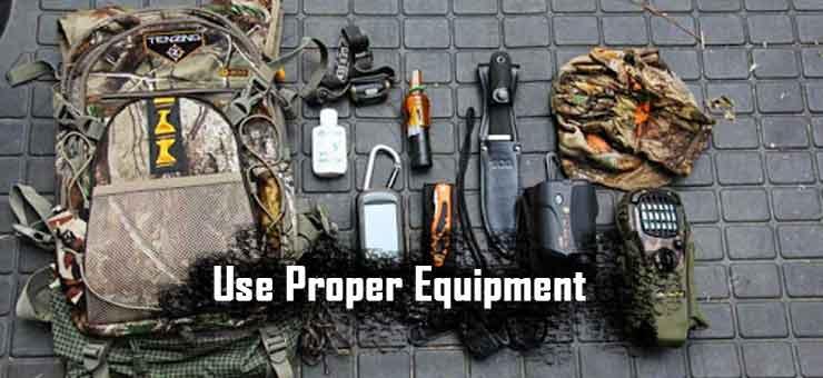 Use Proper Equipment